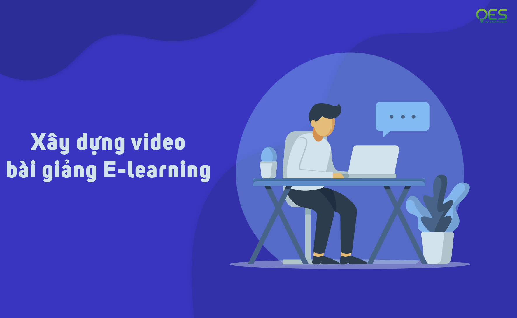 Xây dựng video  bài giảng E-learning