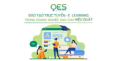 Đào tạo trực tuyến E-learning trong doanh nghiệp, sao cho hiệu quả?
