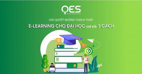 Giải quyết những thách thức của E-learning cho đại học chỉ với ba cách